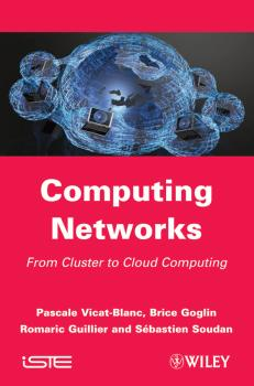 Читать Computing Networks. From Cluster to Cloud Computing - Pascale  Vicat-Blanc