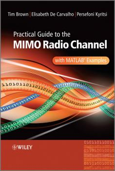 Читать Practical Guide to MIMO Radio Channel. with MATLAB Examples - Tim  Brown
