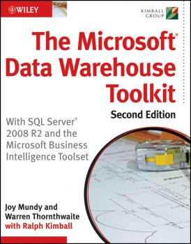 Читать The Microsoft Data Warehouse Toolkit. With SQL Server 2008 R2 and the Microsoft Business Intelligence Toolset - Joy  Mundy