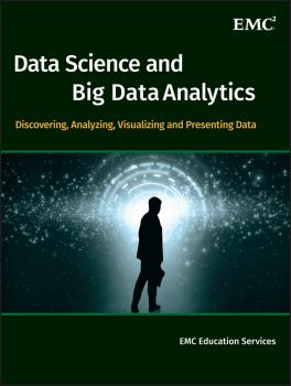 Читать Data Science and Big Data Analytics. Discovering, Analyzing, Visualizing and Presenting Data - EMC Services Education