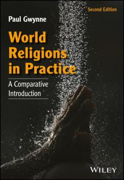 Читать World Religions in Practice. A Comparative Introduction - Paul  Gwynne