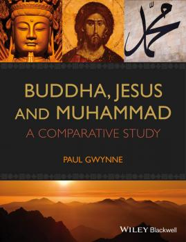 Читать Buddha, Jesus and Muhammad. A Comparative Study - Paul  Gwynne