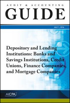 Читать Audit and Accounting Guide Depository and Lending Institutions. Banks and Savings Institutions, Credit Unions, Finance Companies, and Mortgage Companies - AICPA