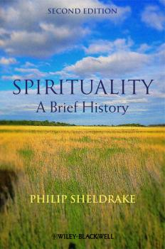 Читать Spirituality. A Brief History - Philip  Sheldrake