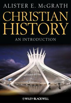 Читать Christian History. An Introduction - Alister E. McGrath