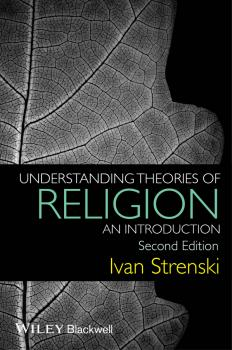 Читать Understanding Theories of Religion. An Introduction - Ivan  Strenski