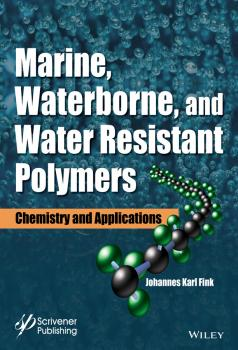 Читать Marine, Waterborne, and Water-Resistant Polymers. Chemistry and Applications - Johannes Fink Karl