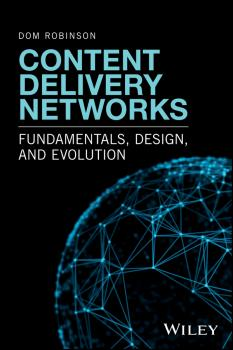 Читать Content Delivery Networks. Fundamentals, Design, and Evolution - Dom  Robinson