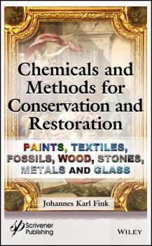 Читать Chemicals and Methods for Conservation and Restoration. Paintings, Textiles, Fossils, Wood, Stones, Metals, and Glass - Johannes Fink Karl