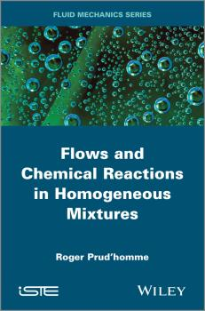 Читать Flows and Chemical Reactions in Homogeneous Mixtures - Roger  Prud'homme