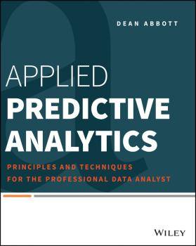Читать Applied Predictive Analytics. Principles and Techniques for the Professional Data Analyst - Dean  Abbott