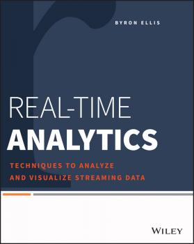 Читать Real-Time Analytics. Techniques to Analyze and Visualize Streaming Data - Byron  Ellis