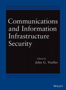 Читать Communications and Information Infrastructure Security - John Voeller G.