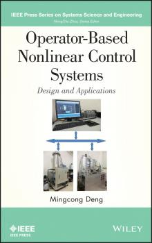 Читать Operator-Based Nonlinear Control Systems Design and Applications - Mingcong  Deng