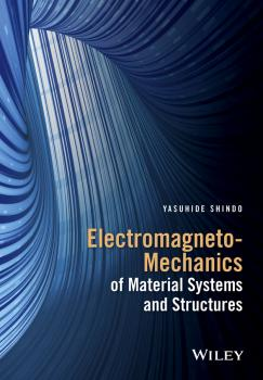 Читать Electromagneto-Mechanics of Material Systems and Structures - Yasuhide  Shindo