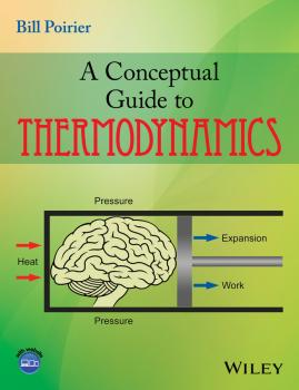 Читать A Conceptual Guide to Thermodynamics - Bill  Poirier