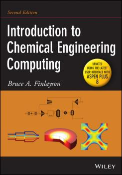 Читать Introduction to Chemical Engineering Computing - Bruce Finlayson A.