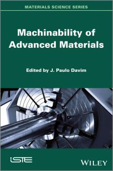 Читать Machinability of Advanced Materials - J. Davim Paulo