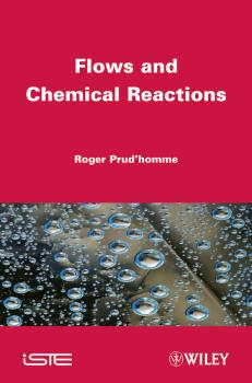 Читать Flows and Chemical Reactions - Roger  Prud'homme