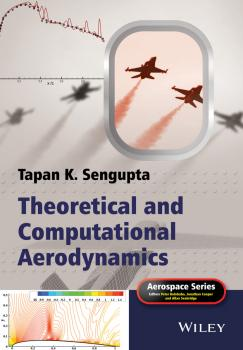 Читать Theoretical and Computational Aerodynamics - Tapan Sengupta K.