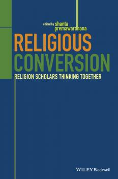 Читать Religious Conversion. Religion Scholars Thinking Together - Shanta  Premawardhana
