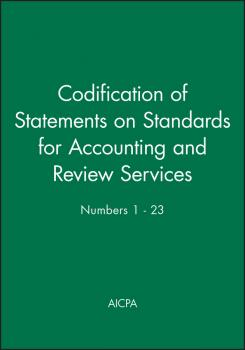Читать Codification of Statements on Standards for Accounting and Review Services: Numbers 1 - 23 - AICPA