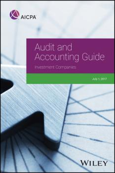 Читать Audit and Accounting Guide: Investment Companies, 2017 - AICPA