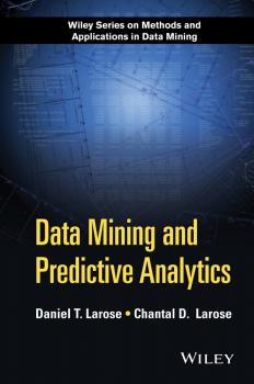 Читать Data Mining and Predictive Analytics - Daniel Larose T.