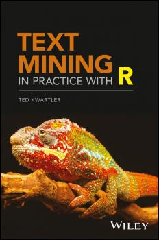 Читать Text Mining in Practice with R - Ted  Kwartler