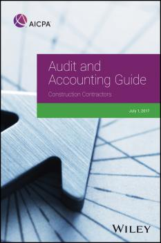 Читать Audit and Accounting Guide: Construction Contractors, 2017 - AICPA