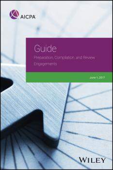 Читать Guide: Preparation, Compilation, and Review Engagements, 2017 - AICPA