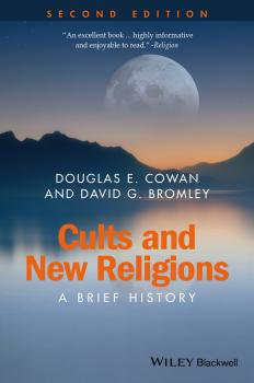 Читать Cults and New Religions. A Brief History - Douglas Cowan E.