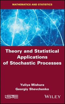 Читать Theory and Statistical Applications of Stochastic Processes - Yuliya  Mishura