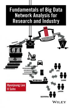 Читать Fundamentals of Big Data Network Analysis for Research and Industry - Hyunjoung  Lee