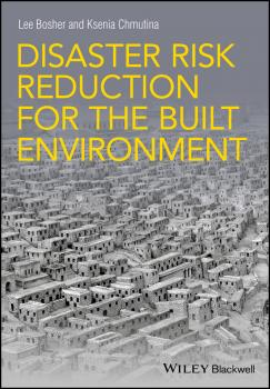 Читать Disaster Risk Reduction for the Built Environment - Lee  Bosher