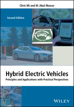 Читать Hybrid Electric Vehicles. Principles and Applications with Practical Perspectives - Chris  Mi