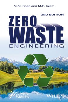 Читать Zero Waste Engineering. A New Era of Sustainable Technology Development - M. Khan M.