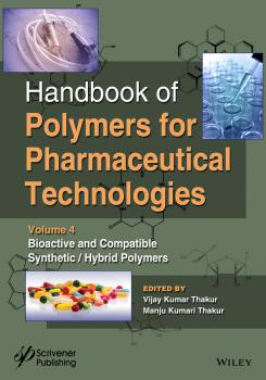 Читать Handbook of Polymers for Pharmaceutical Technologies, Bioactive and Compatible Synthetic/Hybrid Polymers - Vijay Thakur Kumar