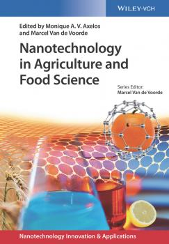 Читать Nanotechnology in Agriculture and Food Science - Monique A. V. Axelos
