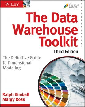 Читать The Data Warehouse Toolkit. The Definitive Guide to Dimensional Modeling - Ralph  Kimball