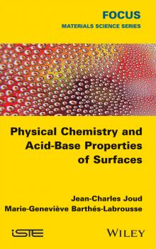 Читать Physical Chemistry and Acid-Base Properties of Surfaces - Jean-Charles  Joud