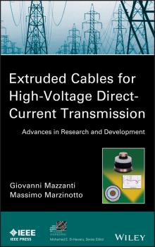 Читать Extruded Cables for High-Voltage Direct-Current Transmission. Advances in Research and Development - Giovanni  Mazzanti