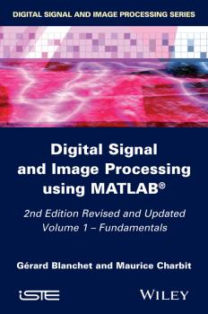 Читать Digital Signal and Image Processing using MATLAB, Volume 1. Fundamentals - Maurice  Charbit