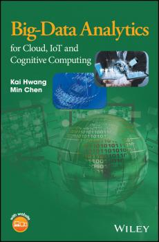 Читать Big-Data Analytics for Cloud, IoT and Cognitive Computing - Kai  Hwang