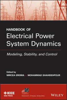 Читать Handbook of Electrical Power System Dynamics. Modeling, Stability, and Control - Mohammad  Shahidehpour