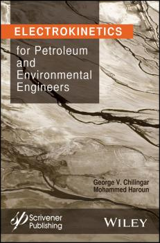 Читать Electrokinetics for Petroleum and Environmental Engineers - Mohammed  Haroun