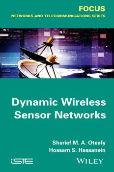 Читать Dynamic Wireless Sensor Networks - Hossam S. Hassanein