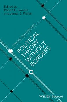Читать Political Theory Without Borders - James Fishkin S.
