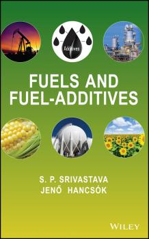 Читать Fuels and Fuel-Additives - S. Srivastava P.