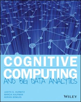 Читать Cognitive Computing and Big Data Analytics - Marcia  Kaufman